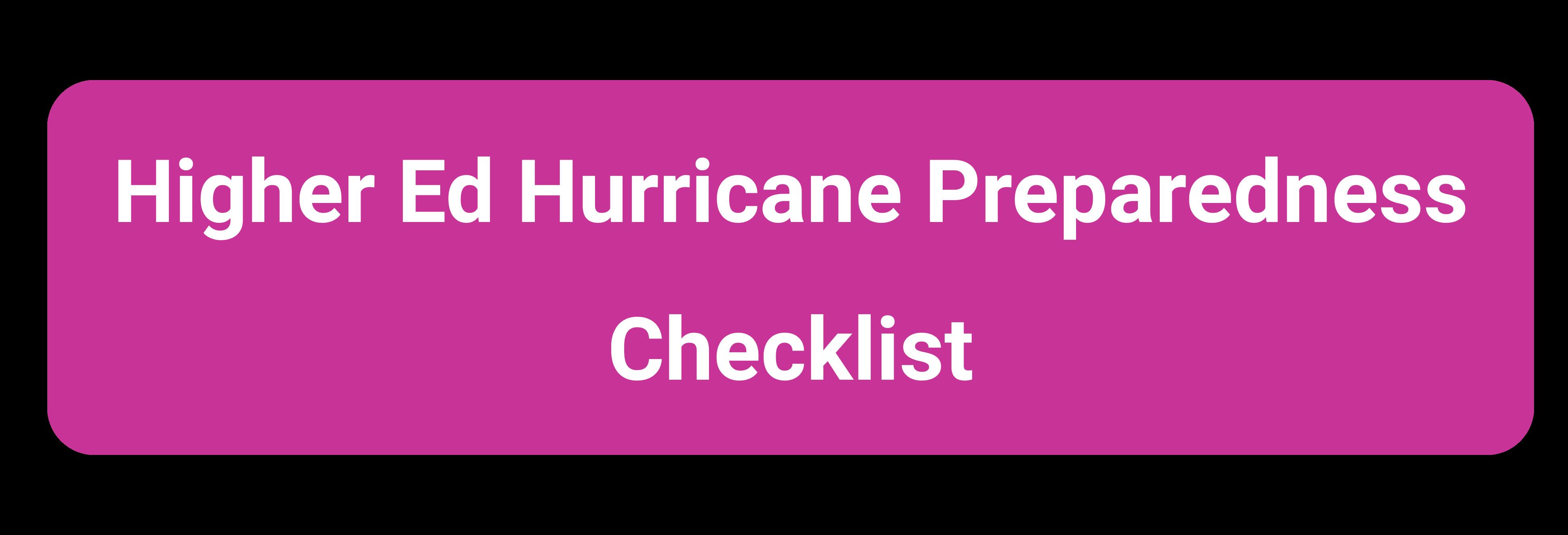 Button linking to Higher Ed Hurricane Preparedness Checklist