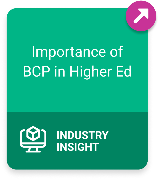 Industry Insight: Importance of BCP in Higher Ed