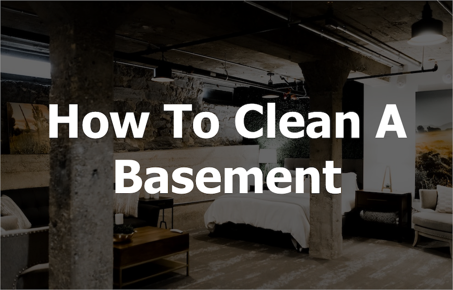 "How To Clean A Basement: The ""Fresh"" Guide"