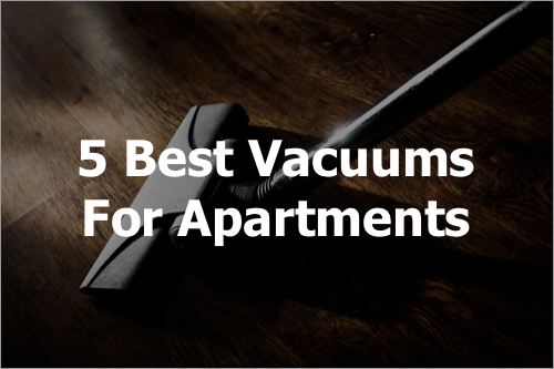 5 Best Vacuums For Apartments