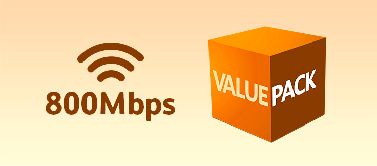 800Mbps + Value Pack