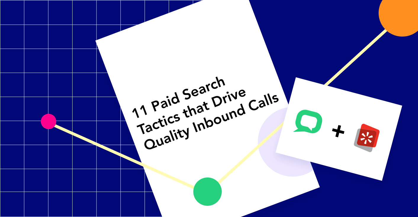 11 Paid Search Tactics to Drive Quality Inbound Calls