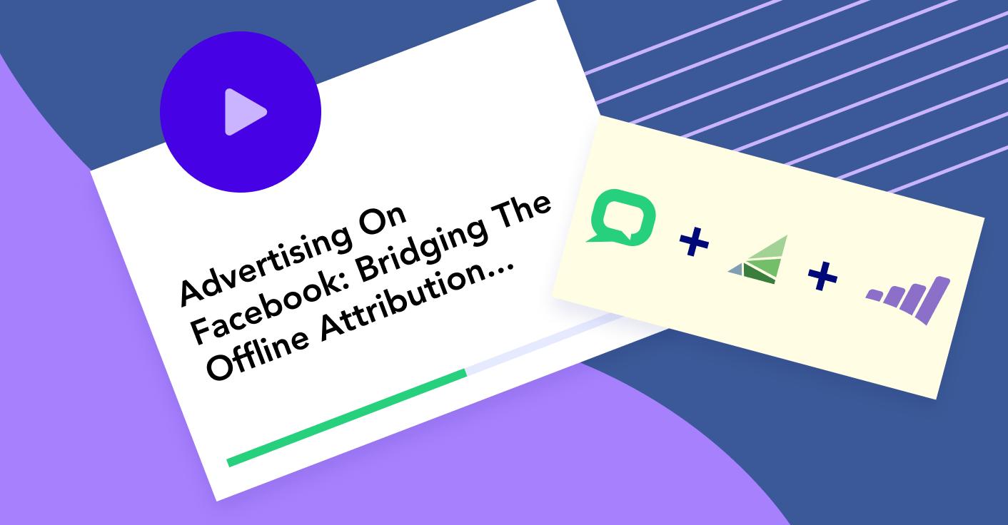 Advertising on Facebook: Bridging the offline attribution & optimization gap
