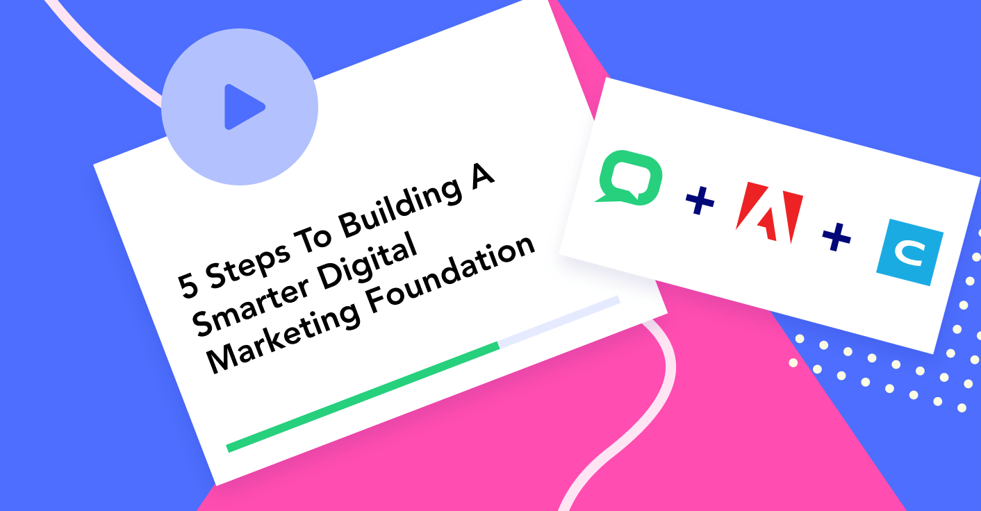 5 steps to building a smarter digital marketing foundation