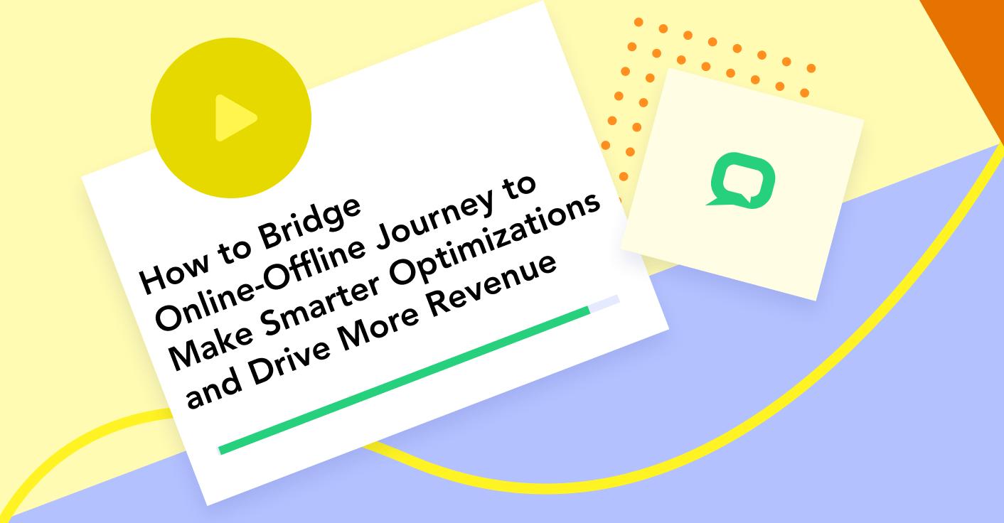 How marketers bridge the online-offline journey