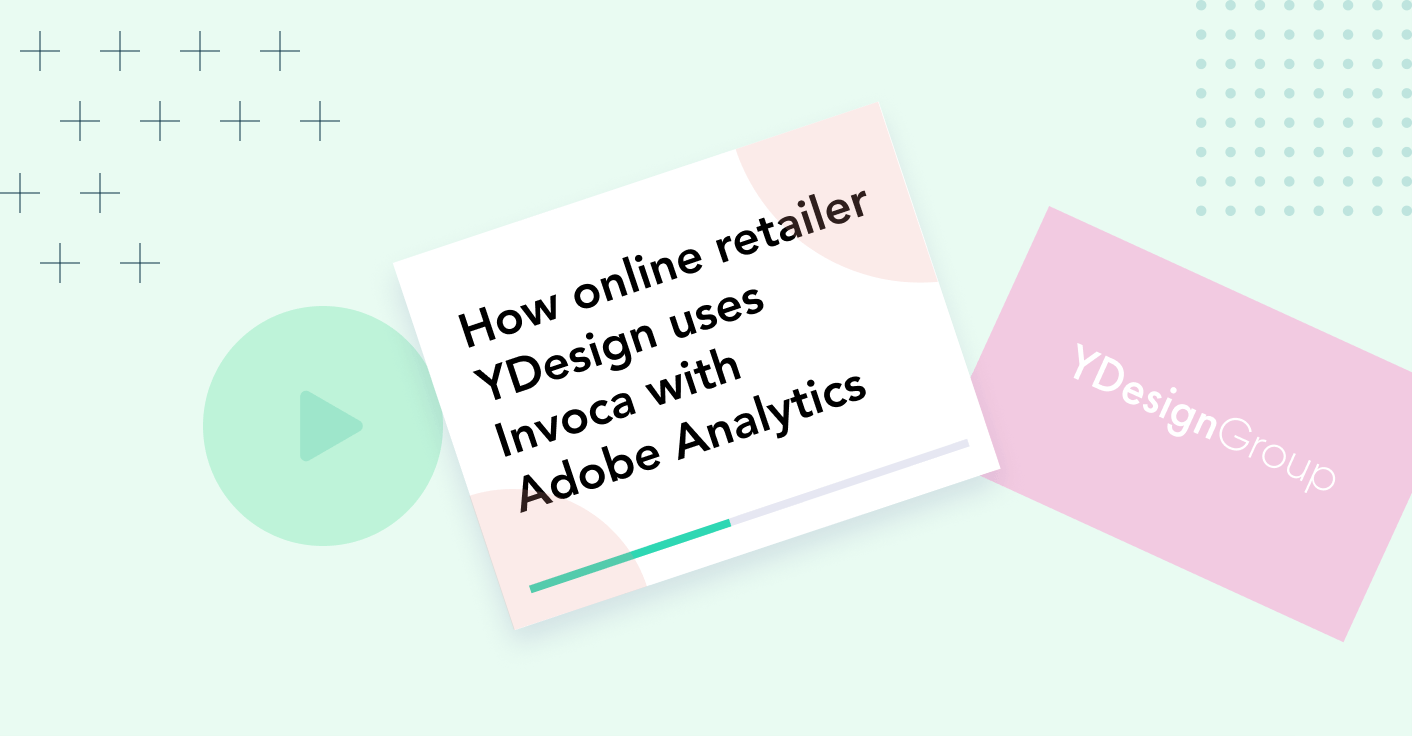 How online retailer YDesign uses Invoca with Adobe Analytics