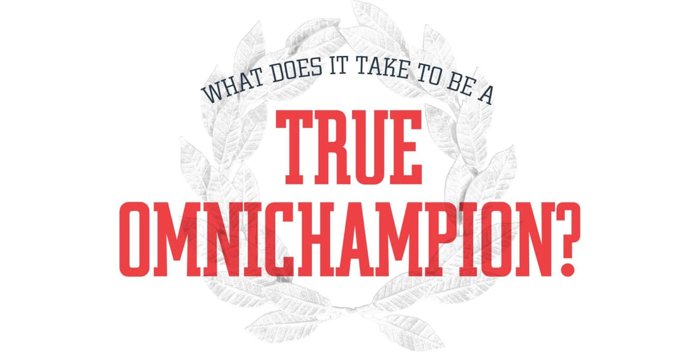 What does it take to be a true omnichampion