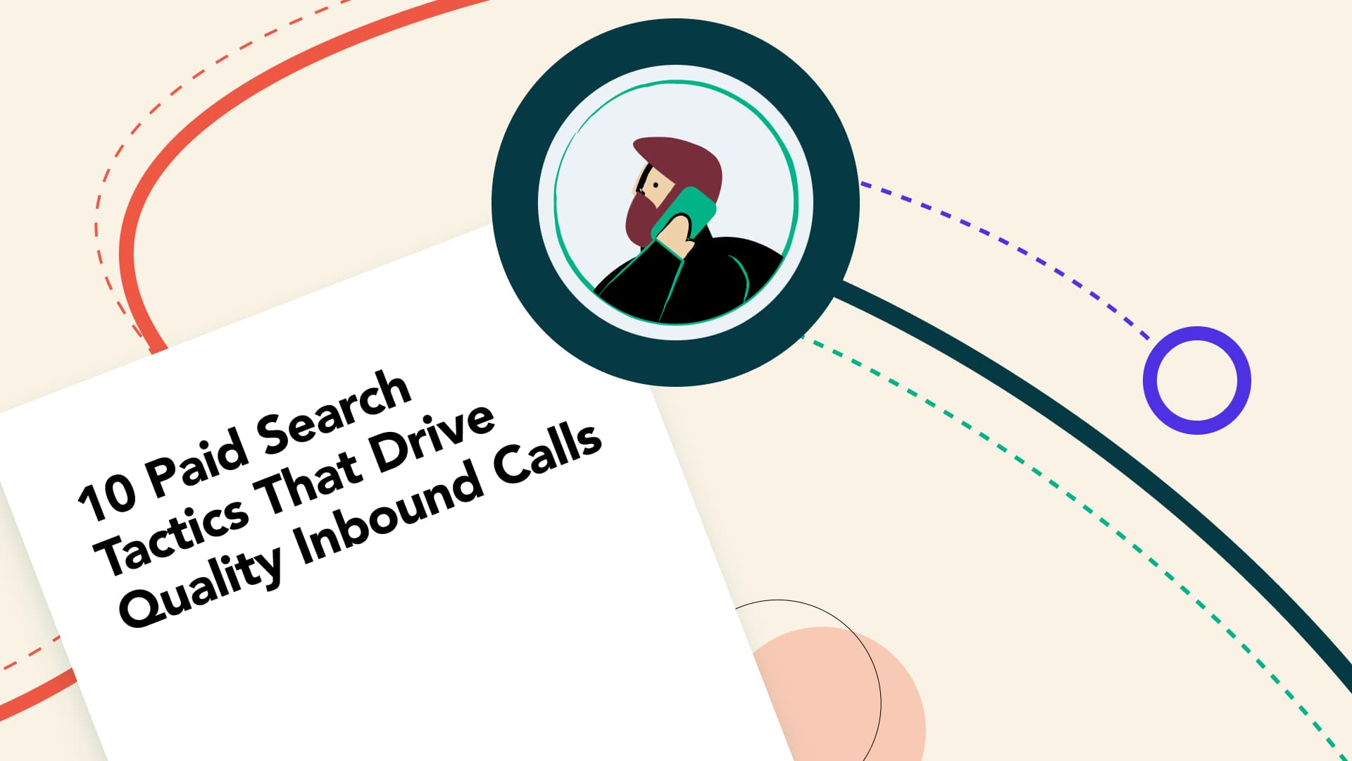 10 Paid Search Tips to Drive Quality Inbound Calls