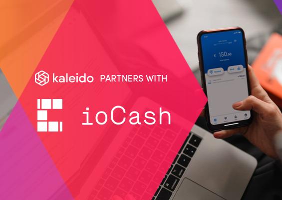 ioCash Now Available on Kaleido: Electronic Money on Blockchain