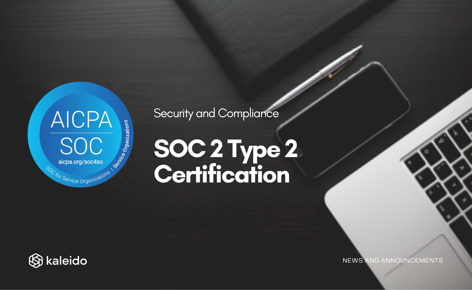 Kaleido Achieves SOC 2 Type 2 Certification