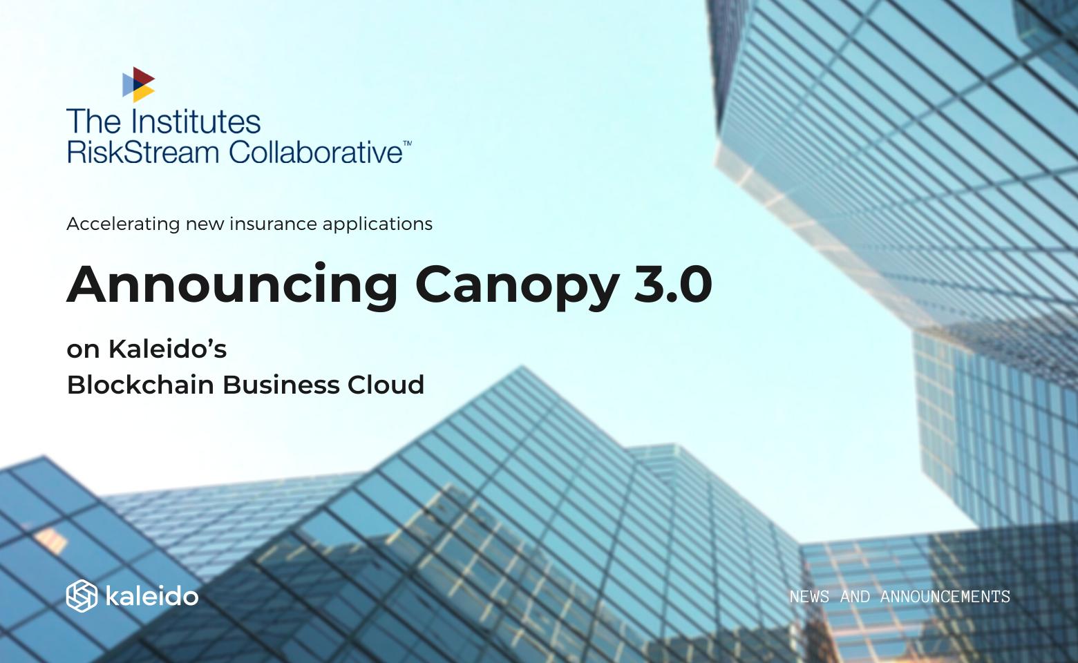 RiskStream Collaborative's Canopy 3.0 on Kaleido