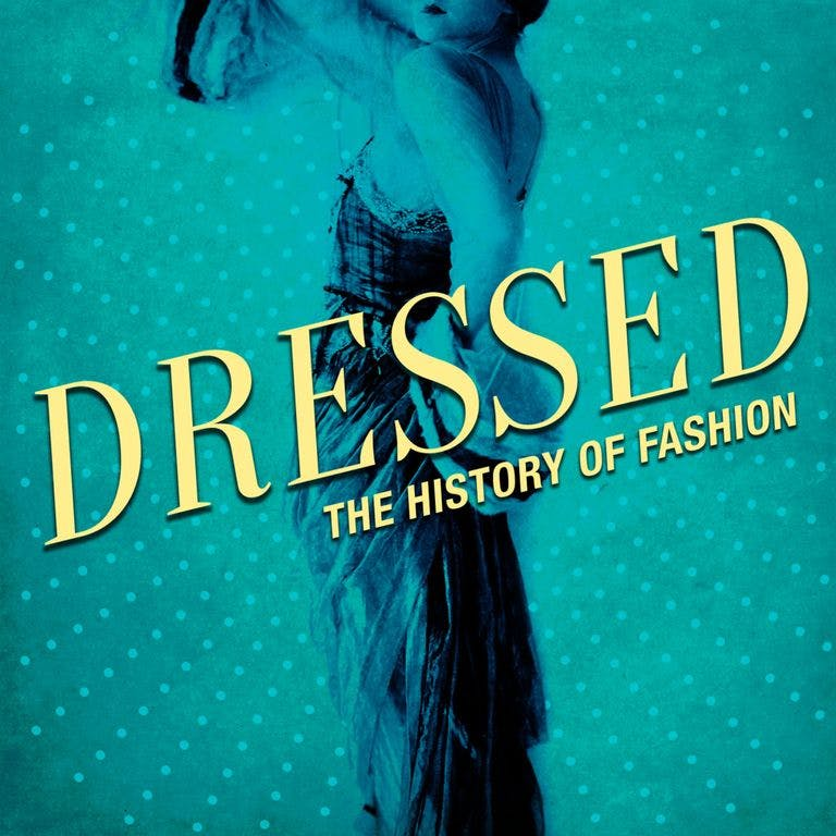 our-favourite-fashion-podcasts-listen-now-dressed-history
