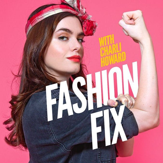our-favourite-fashion-podcasts-listen-now-charli-howard-fashion-fix