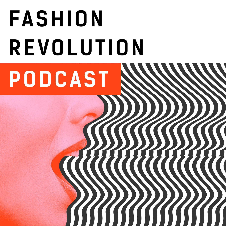 our-favourite-fashion-podcasts-listen-now-fashion-revolution