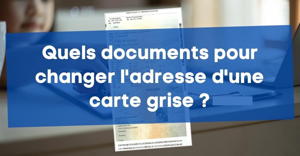 documents changement adresse carte grise