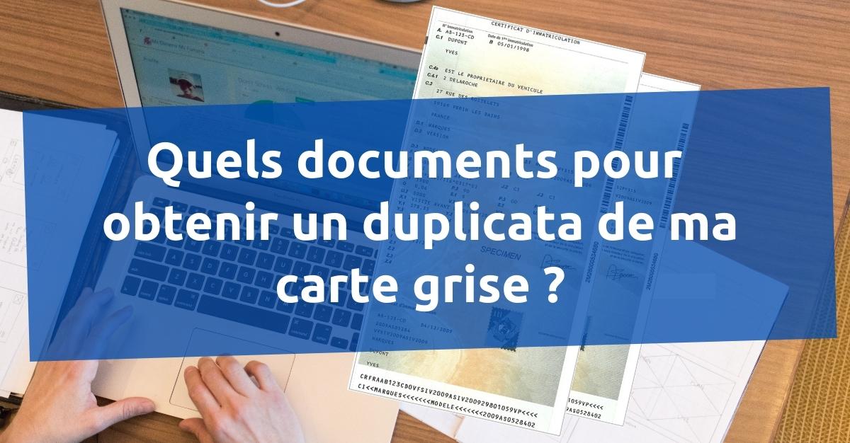 Quels documents pour duplicata carte grise ?