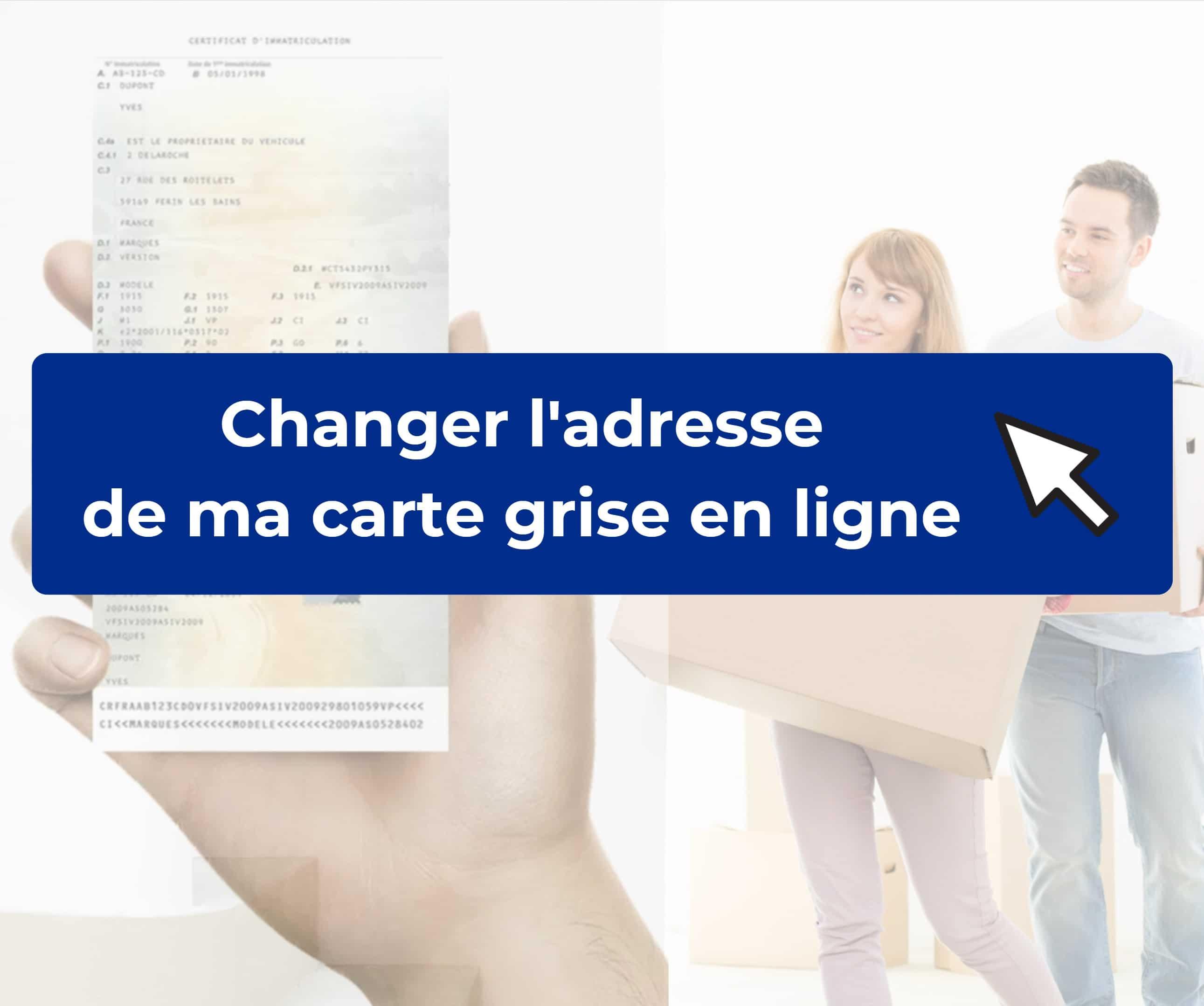 changement d adresse carte grise gratuit en ligne Demande de changement d'adresse carte grise en ligne