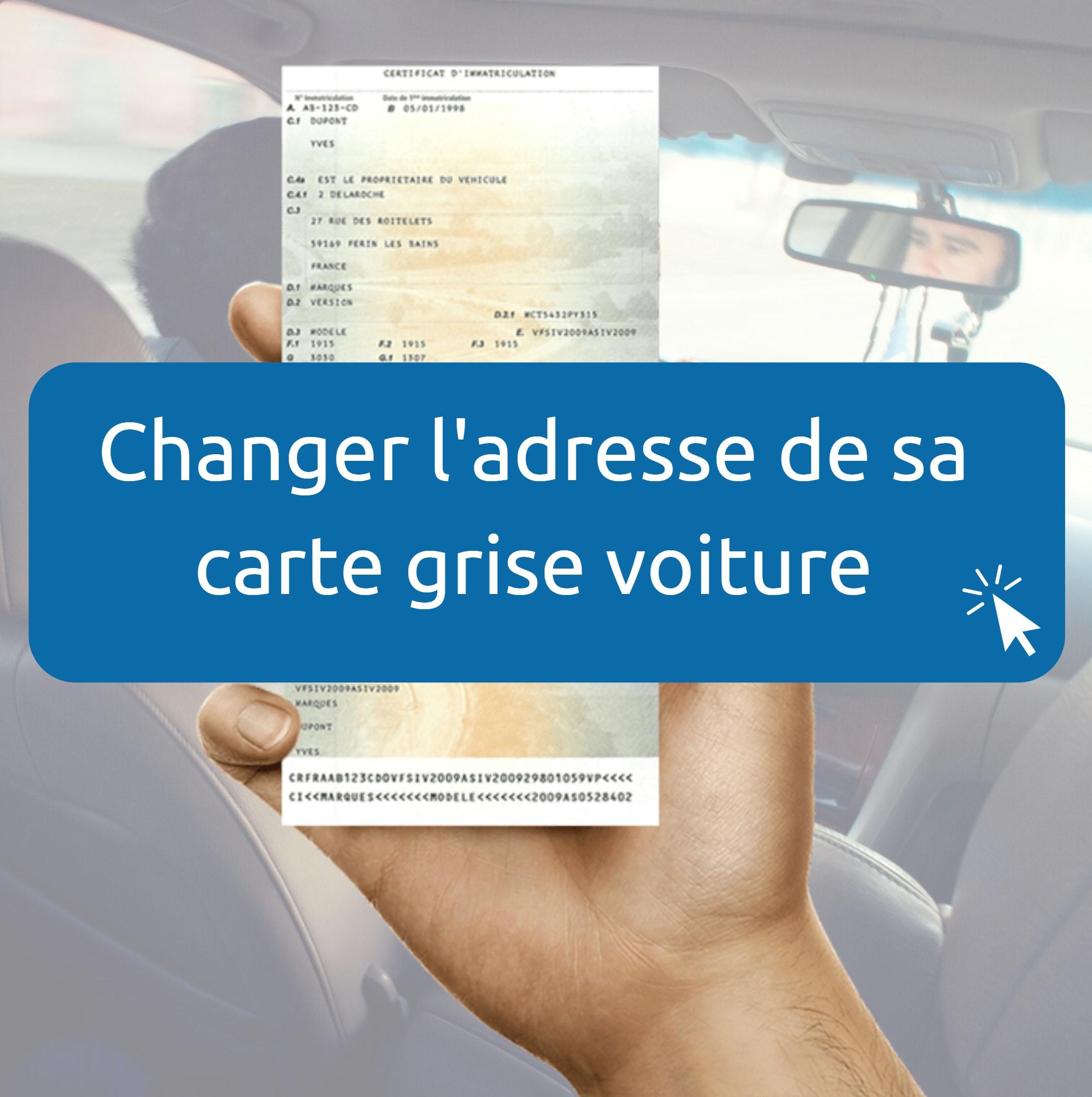 Changement adresse carte grise voiture