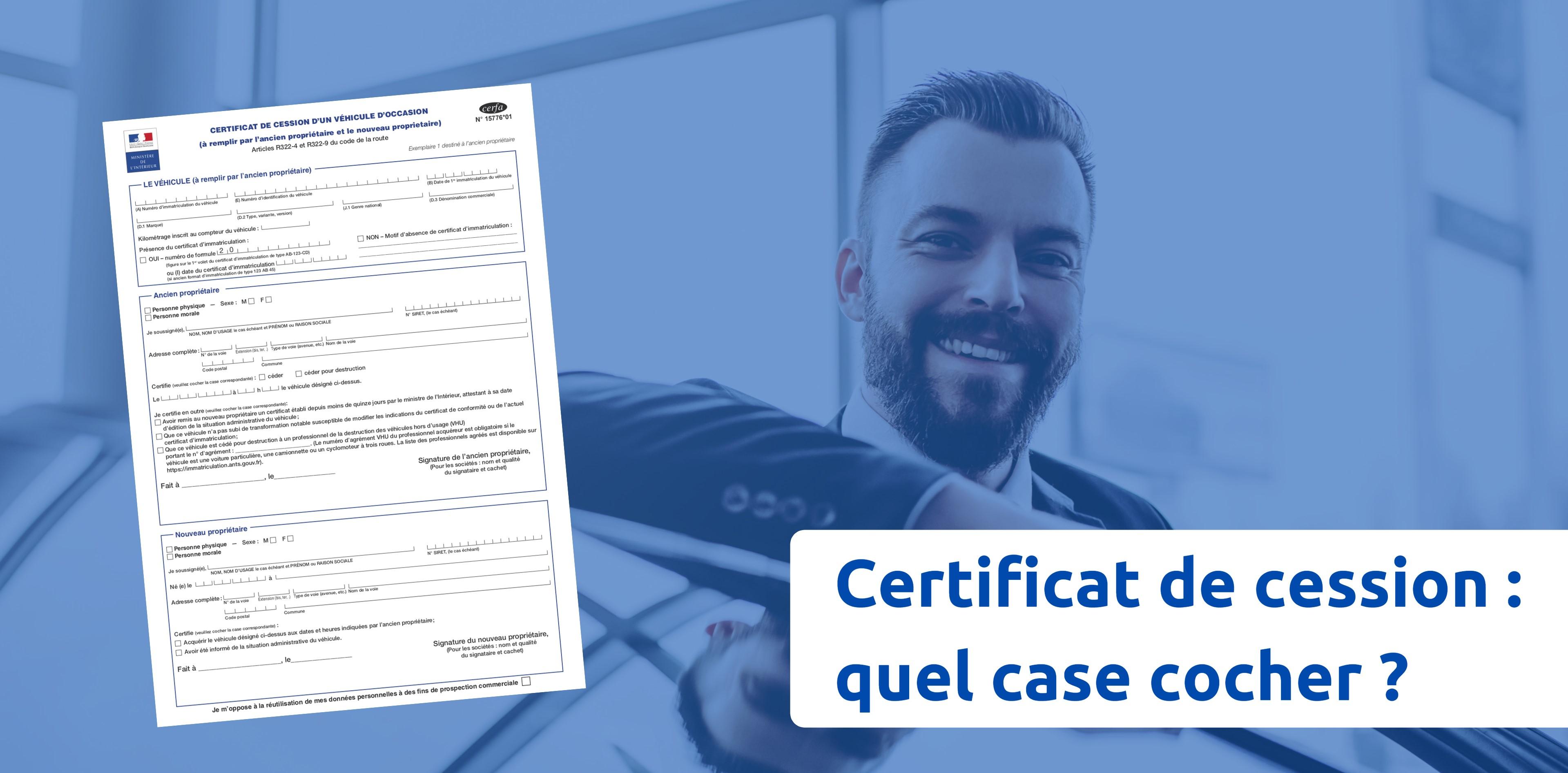 Certificat de cession :  quelles cases cocher ?