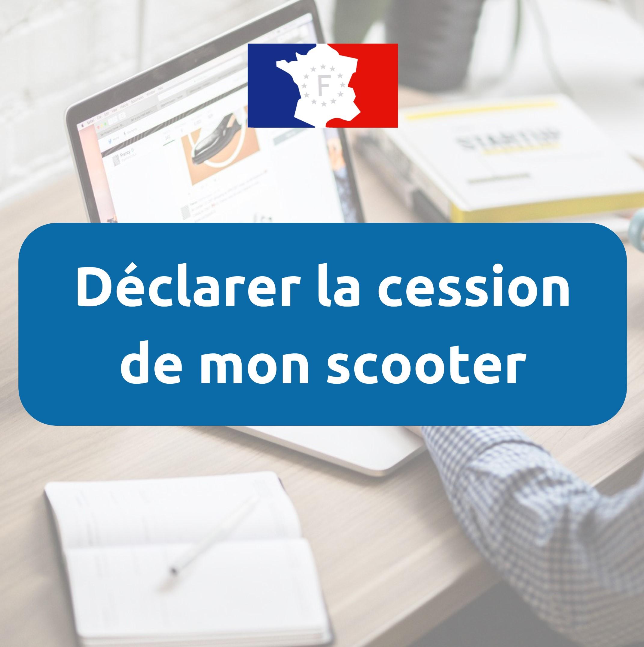 Déclaration de cession scooter / 50cc / cyclomoteur