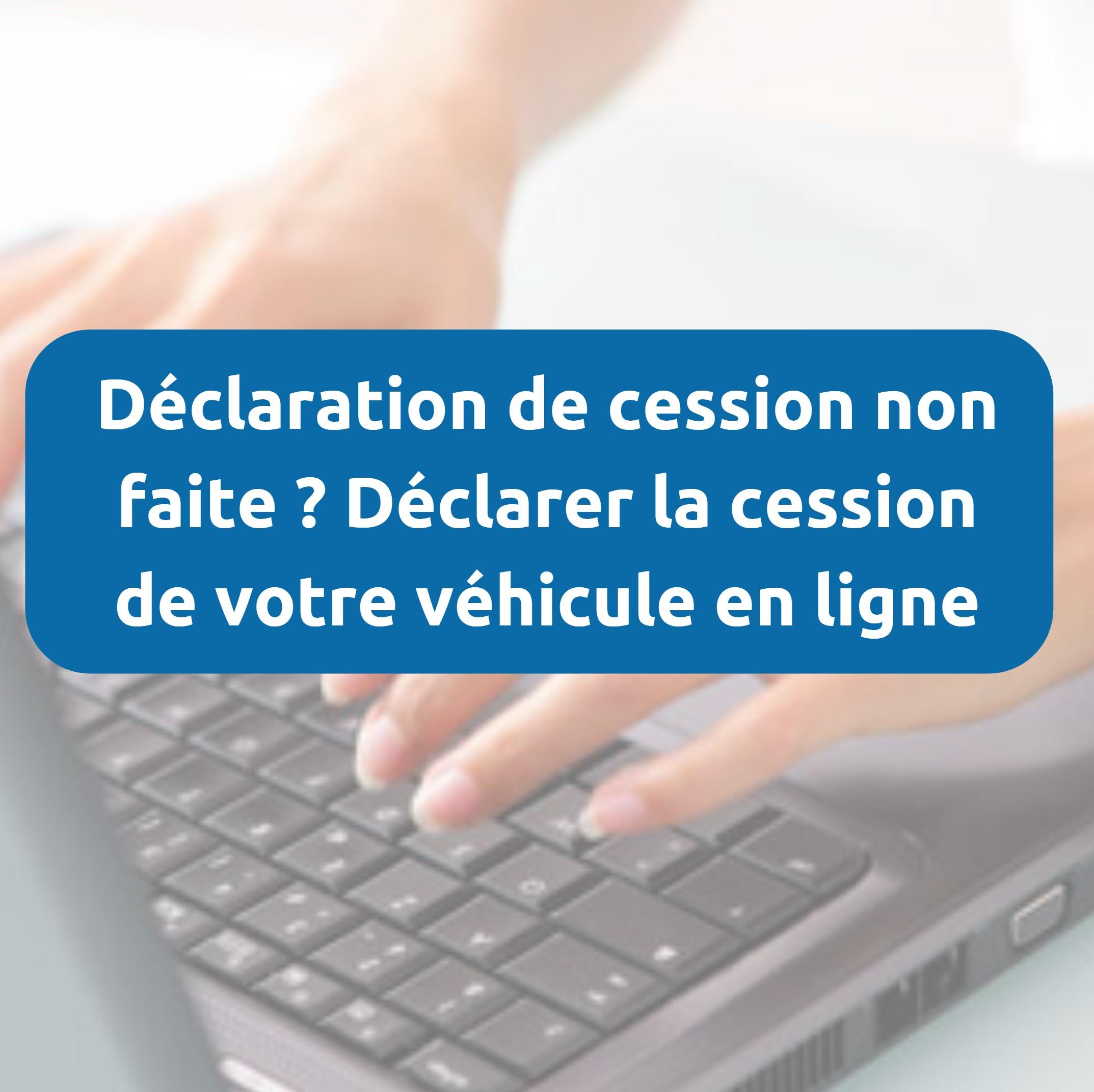 Déclaration de cession non enregistrée / non faite