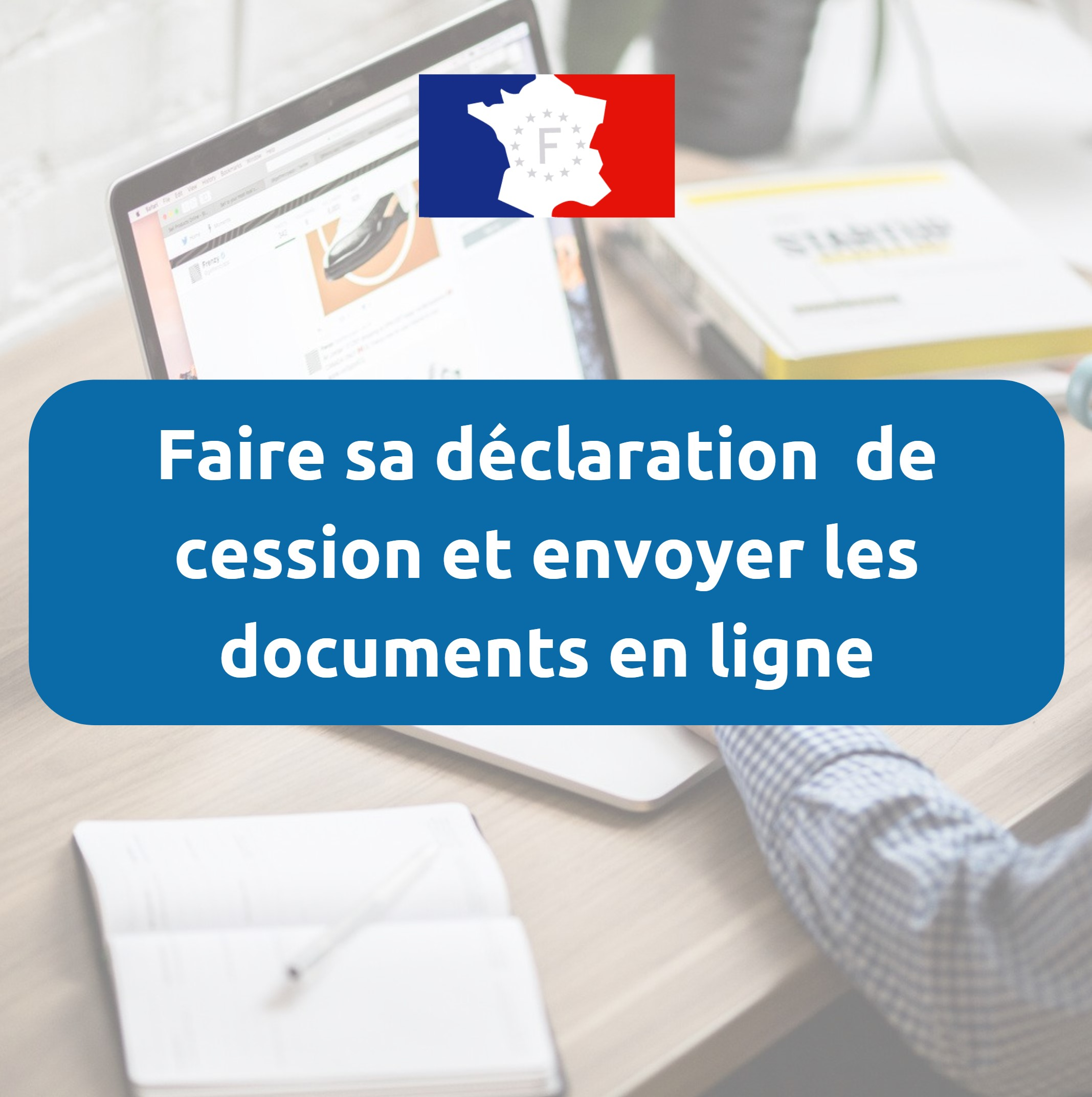 Déclaration de cession documents à fournir
