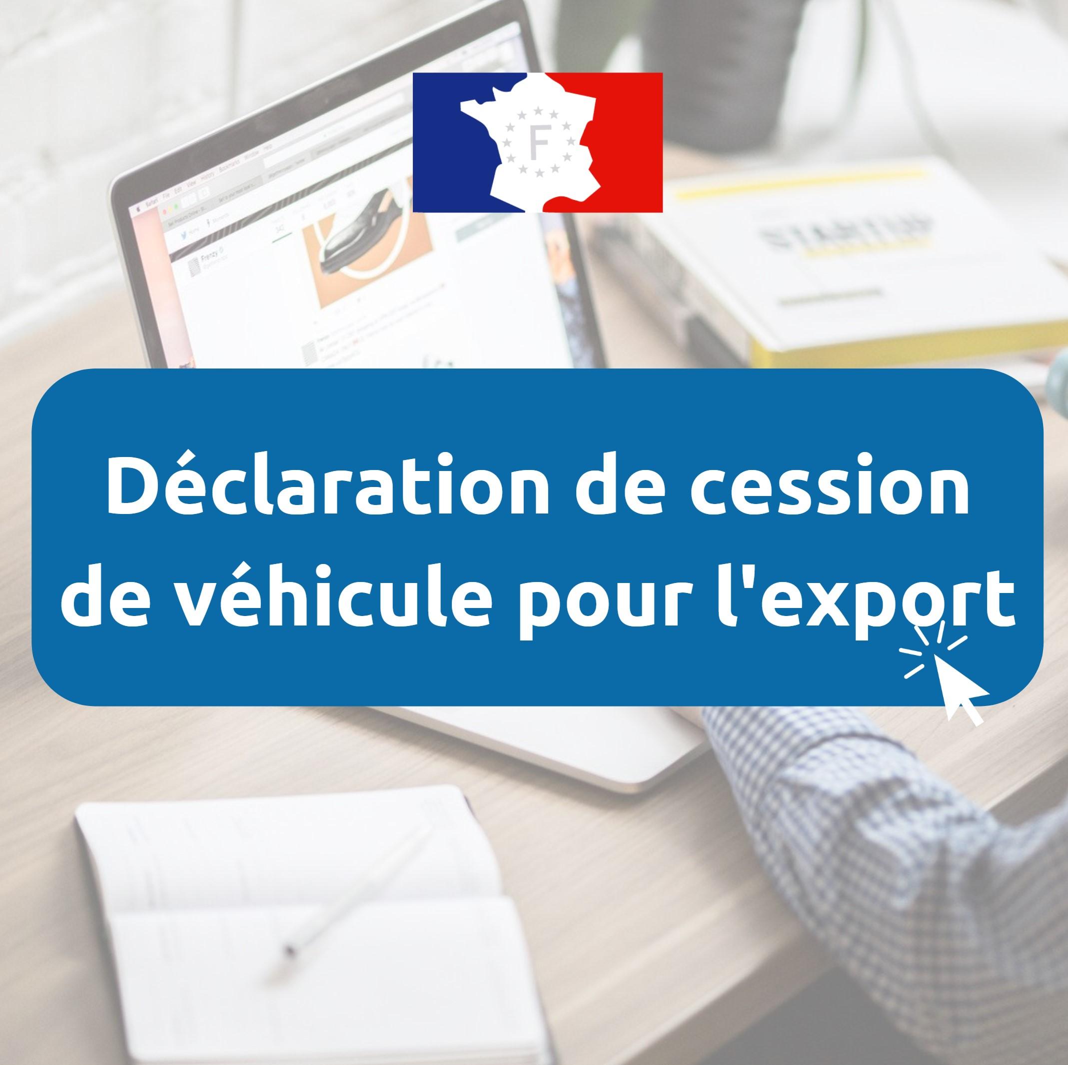 Déclaration de cession export