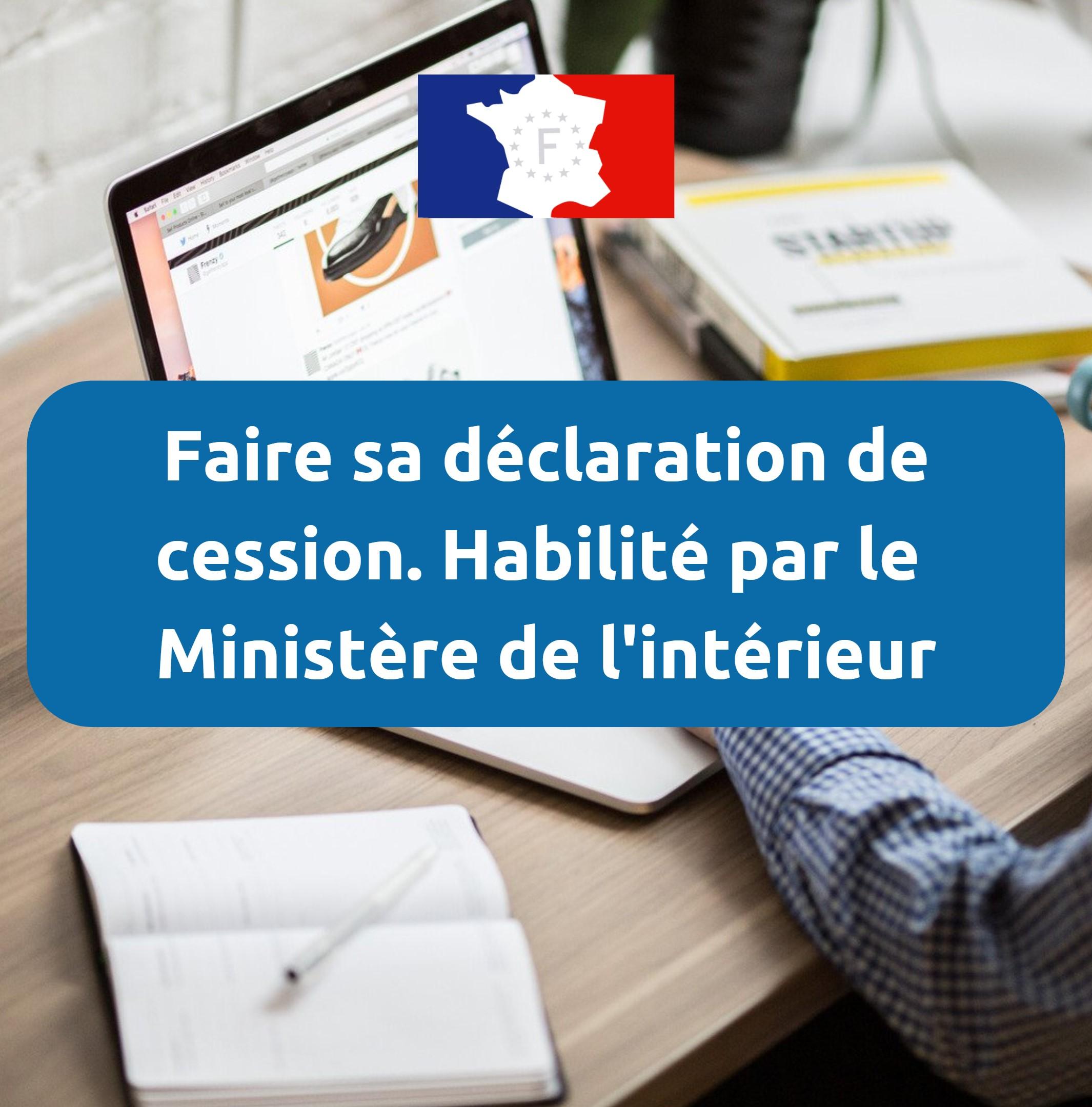 Declaration de cession ministère de l'intérieur