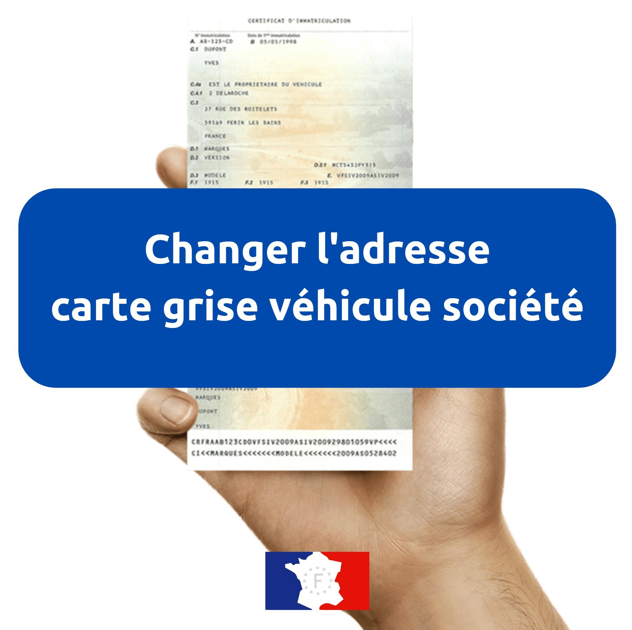 Changement adresse carte grise vehicule societe entreprise