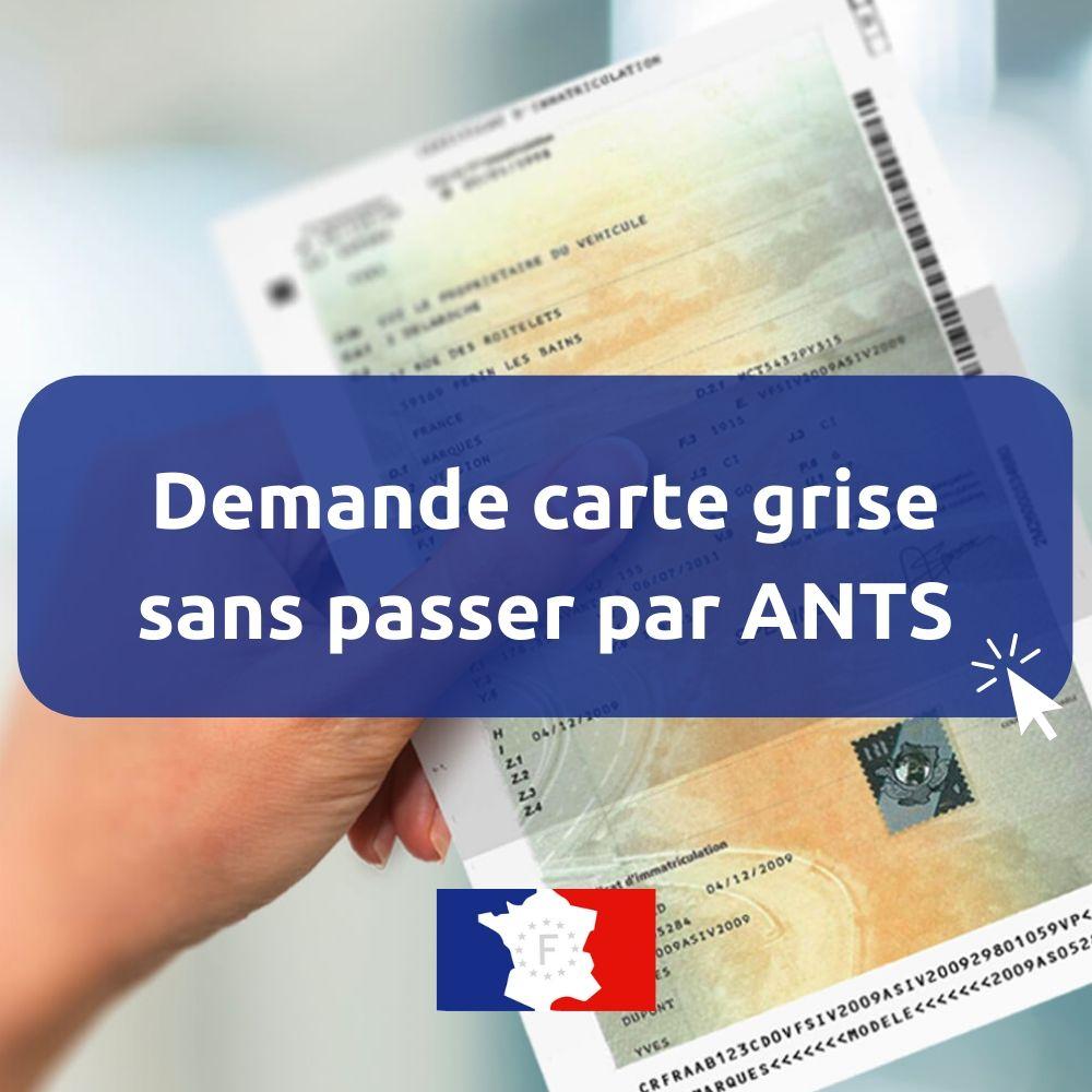 demande carte grise sans passer par ANTS