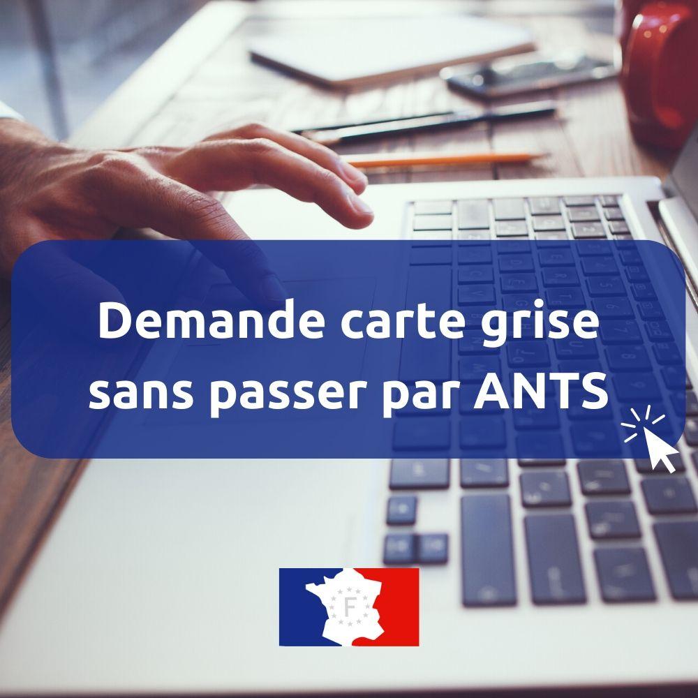 demande carte grise en ligne ants