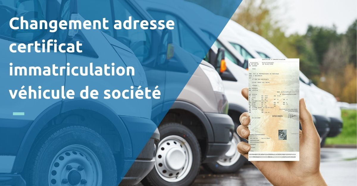 changement adresse certificat immatriculation véhicule de société