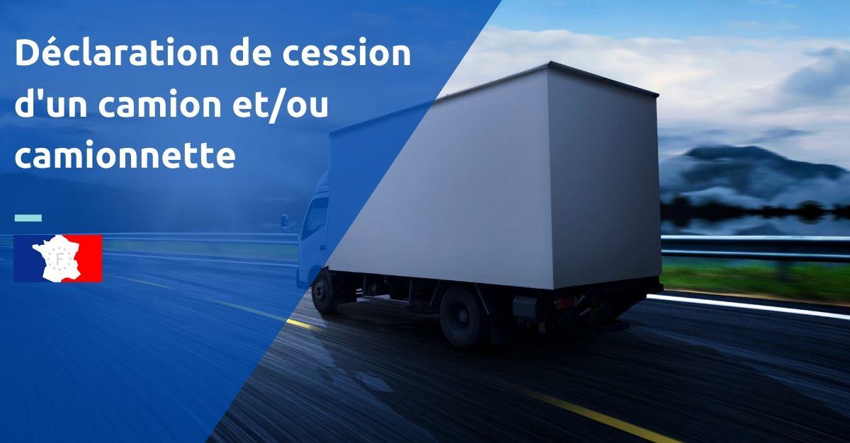 déclaration de cession d'un camion camionnette