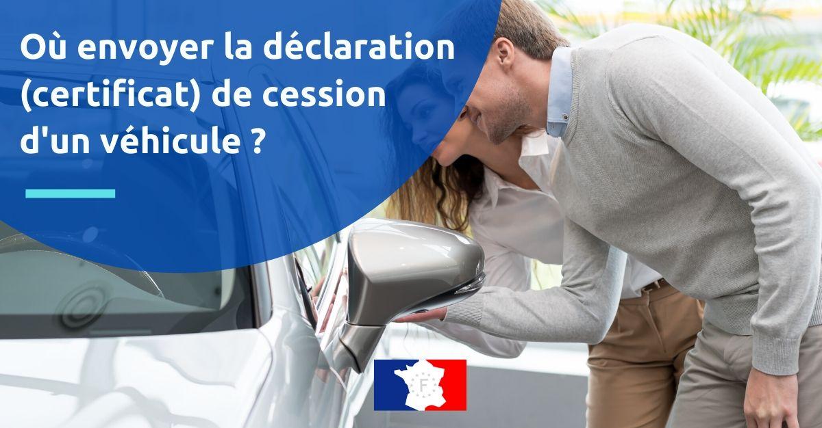 où envoyer le certificat de cession d'un véhicule