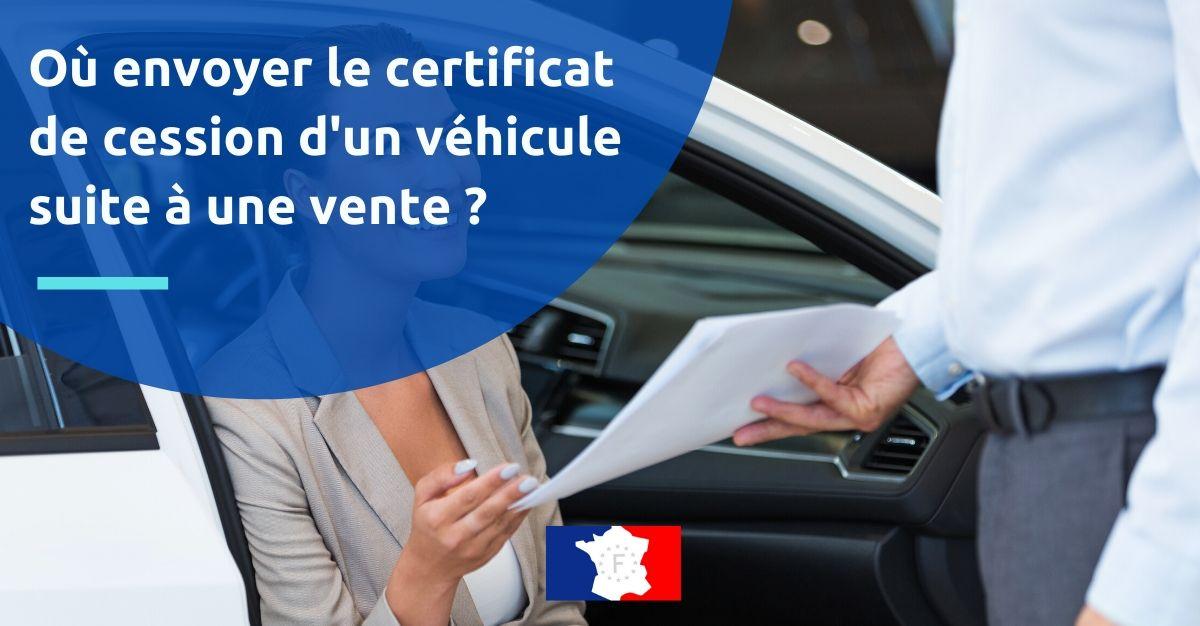 ou envoyer le certificat de cession d'un véhicule