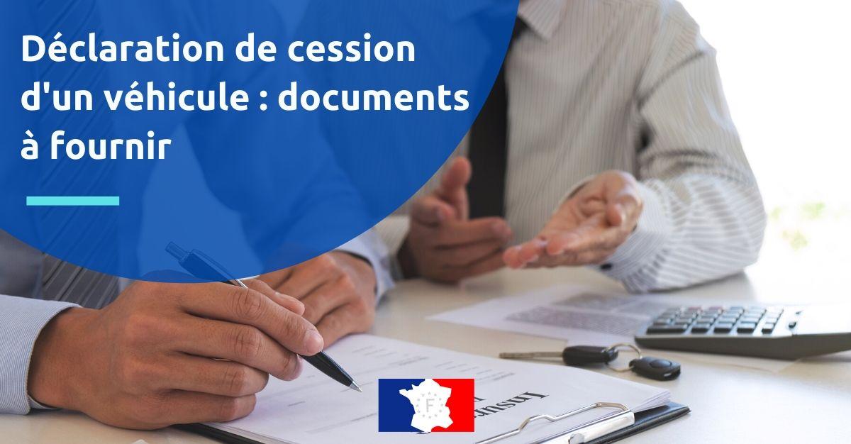 déclaration de cession d'un véhicule documents