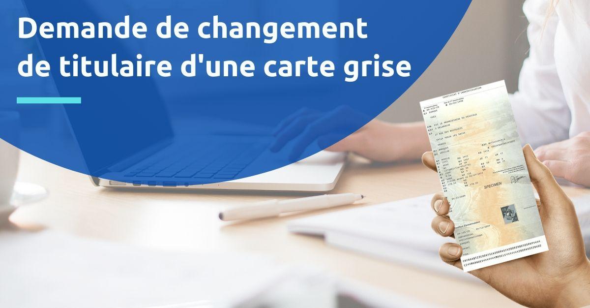 Changement De Titulaire D Une Carte Grise En Ligne