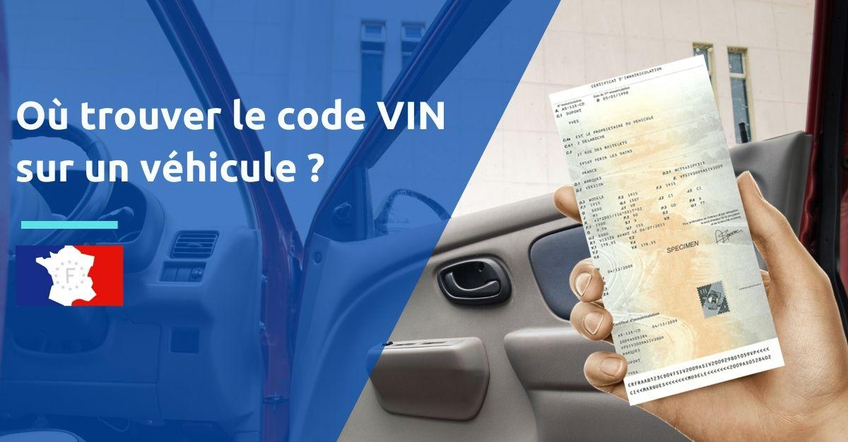 où trouver le code VIN sur un véhicule