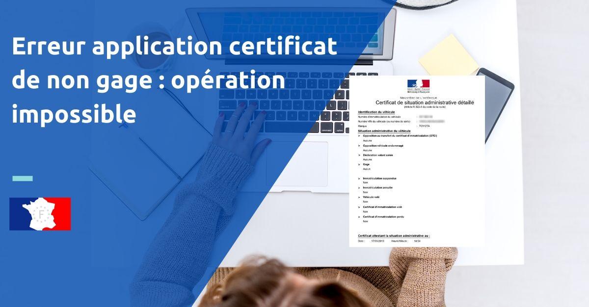 erreur interne site certificat de non gage opération impossible