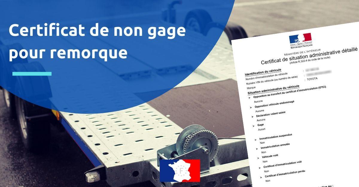 Certificat De Non Gage Pour Remorque Demande En Ligne