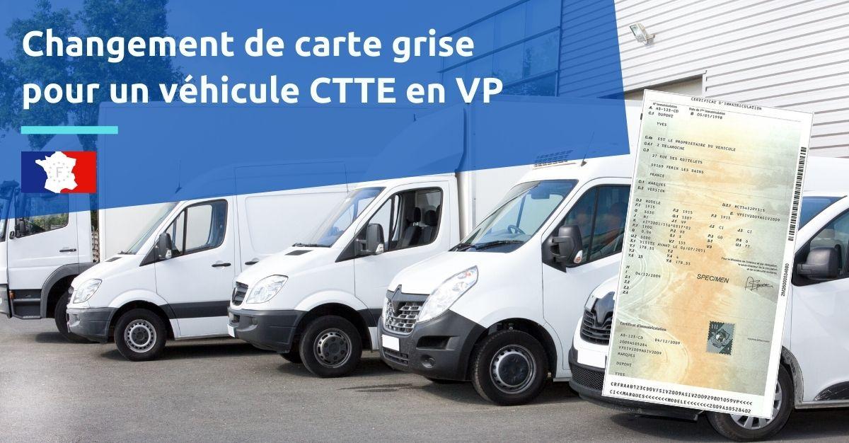 changement carte grise véhicule utilitaire CTTE en VP