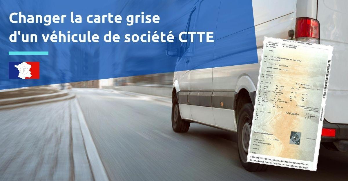 changer carte grise véhicule société CTTE