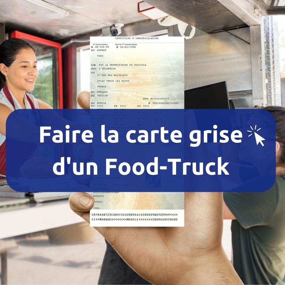 Carte Grise Food truck : comment faire la carte grise ?