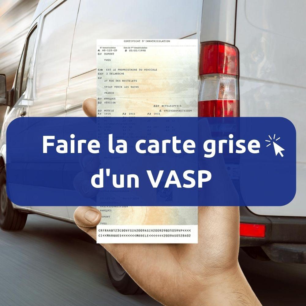 Changement carte grise VASP Véhicule automoteur spécialisé