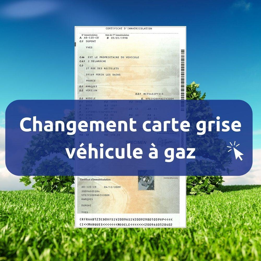Changement carte grise véhicule gaz gpl gnv
