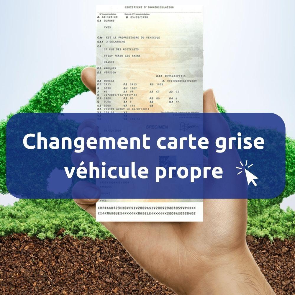 Comment changer la carte grise d'un véhicule propre ?