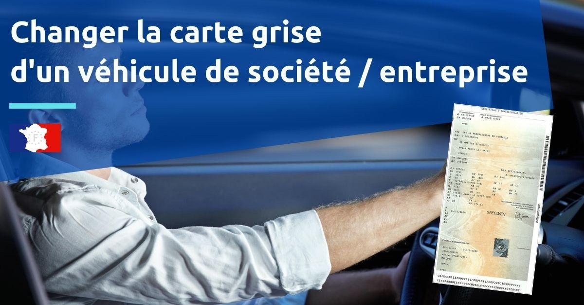 changer carte grise voiture societe entreprise