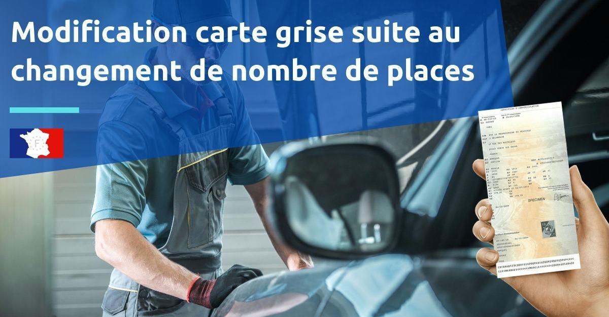 modification carte grise suite au changement du nombre de places d'un véhicule