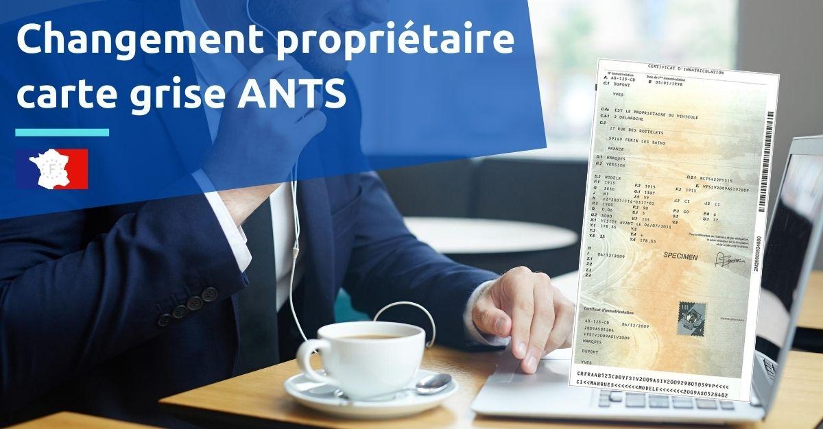 changement propriétaire carte grise ants