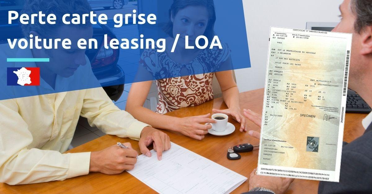 Perte carte grise pour voiture en leasing LOA